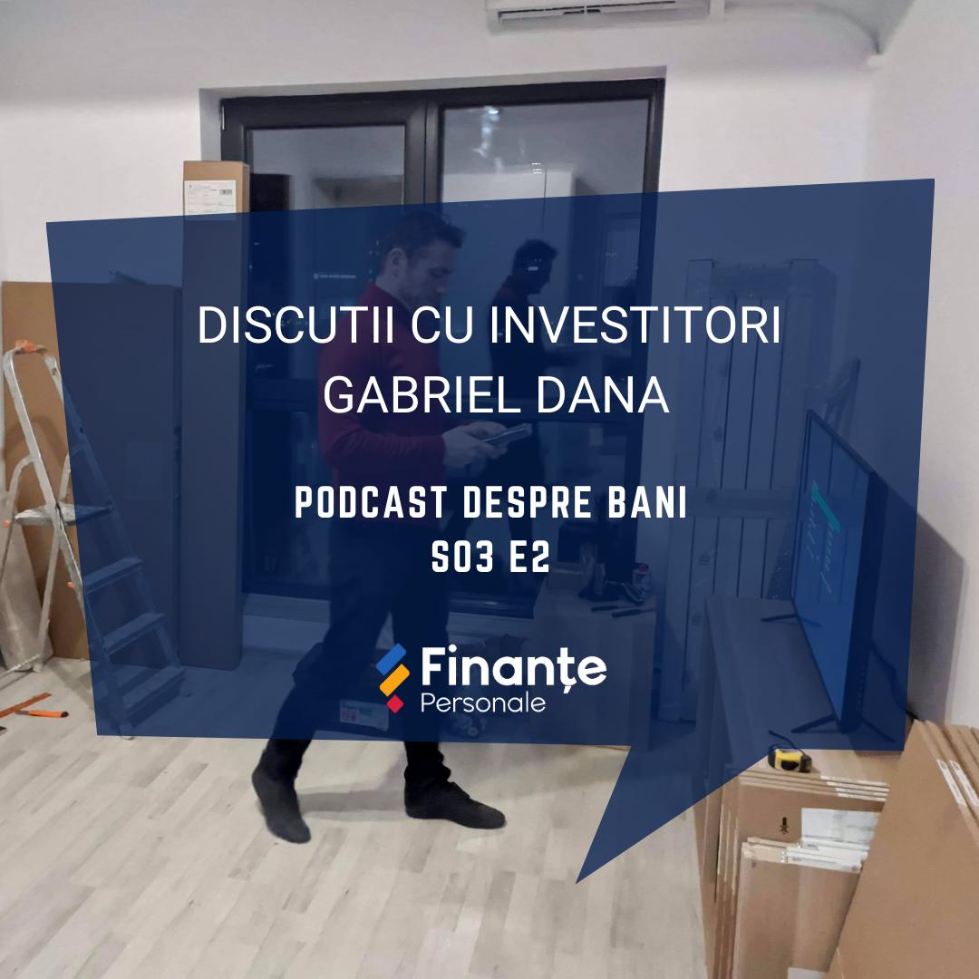 Discutii cu investitori - Gabriel Dana